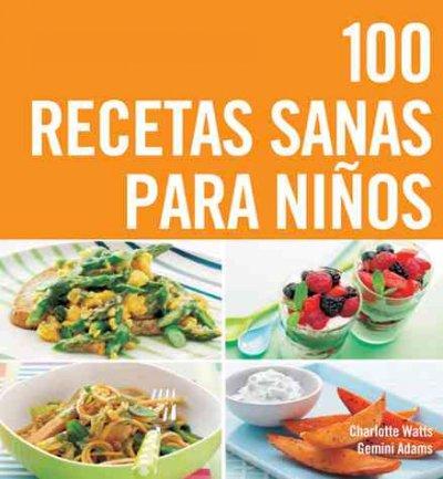 Libros: 100 recetas sanas para niños